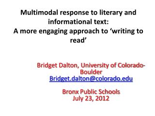 Bridget Dalton, University of Colorado-Boulder Bridget.dalton@colorado Bronx  Public Schools