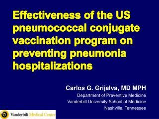 Carlos G. Grijalva, MD MPH Department of Preventive Medicine