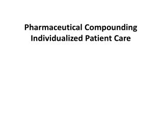 Pharmaceutical Compounding Individualized Patient Care