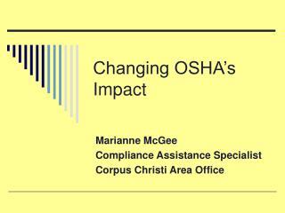 Changing OSHA s Impact
