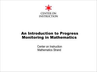 An Introduction to Progress Monitoring in Mathematics   Center on Instruction Mathematics Strand