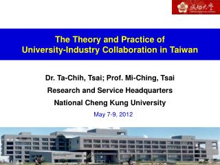 The Theory and Practice of  University-Industry Collaboration in Taiwan
