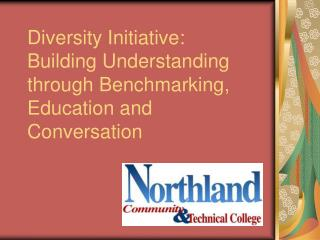 Diversity Initiative:  Building Understanding through Benchmarking, Education and Conversation
