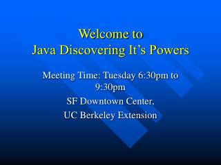 Welcome to  Java Discovering It�s Powers