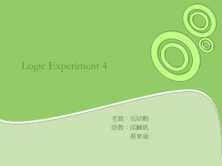Logic Experiment 4