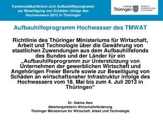Aufbauhilfeprogramm Hochwasser des TMWAT