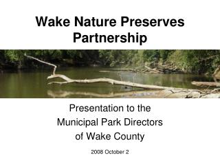 Wake Nature Preserves  Partnership