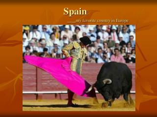 Spain ____my favorite country in Europe
