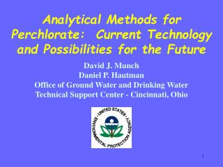 Analytical Methods for Perchlorate:  Current Technology and Possibilities for the Future