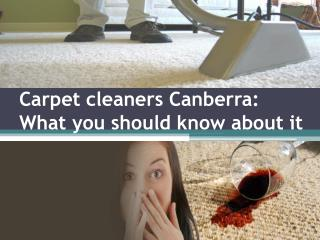 Carpet cleaners Canberra What you should know about it