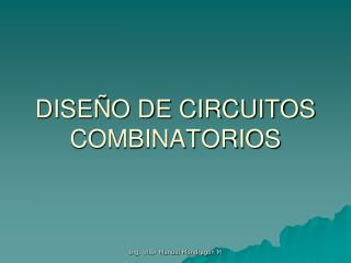 DISEÑO DE CIRCUITOS COMBINATORIOS