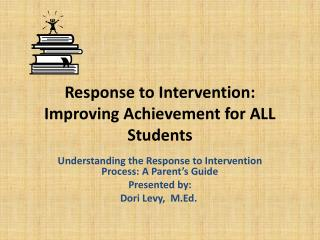 Response to  Intervention: Improving Achievement for ALL Students