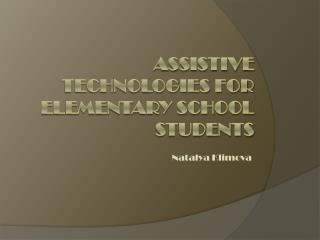 Assistive Technologies for Elementary School Students