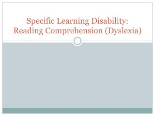 Specific Learning Disability: Reading Comprehension (Dyslexia)