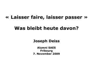 «Laisser faire, laisser passer» Was bleibt heute davon?
