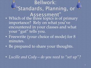 "Bellwork :   ""Standards, Planning, or Assessment"""