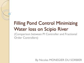 Filling Pond Control Minimizing Water loss on Scipio River