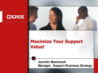 Maximize Your Support Value!