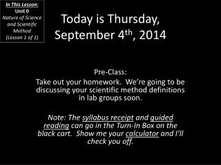 Today is Thursday, September  4 th ,  2014