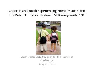Children and Youth Experiencing Homelessness and the Public Education System:  McKinney-Vento 101