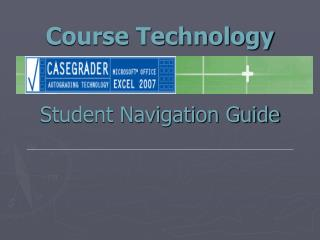 Course Technology Student Navigation Guide