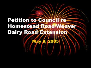 Petition to Council re Homestead Road/Weaver Dairy Road Extension