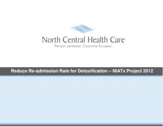 Reduce Re-admission Rate for Detoxification – NIATx Project 2012