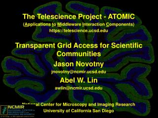 The Telescience Project - ATOMIC  ( A pplications  t o  M iddleware  I nteraction  C omponents)