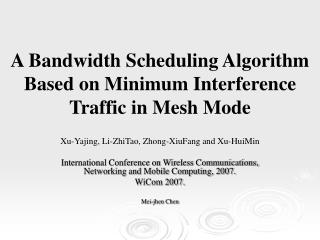 A Bandwidth Scheduling Algorithm Based on Minimum Interference Traffic in Mesh Mode