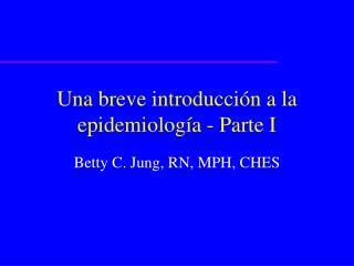 Una breve introducci n a la epidemiolog a - Parte I