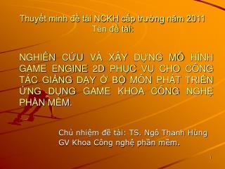 Chủ nhiệm đề tài: TS. Ngô Thanh Hùng GV Khoa Công nghệ phần mềm.