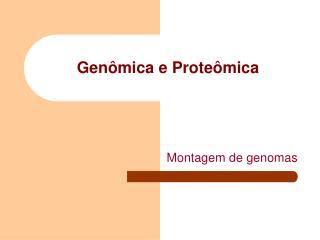 Genômica e Proteômica