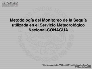 Metodología del Monitoreo de la Sequía utilizada en el Servicio Meteorológico Nacional-CONAGUA