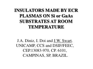 INSULATORS MADE BY ECR PLASMAS ON Si or GaAs SUBSTRATES AT ROOM TEMPERATURE