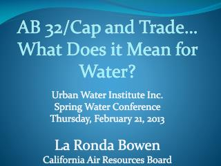 AB 32/Cap and Trade… What Does it Mean for Water?