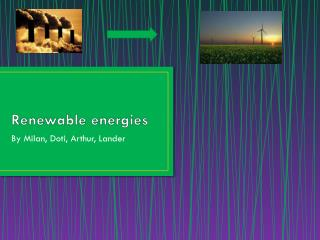 Renewable energies