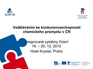 Vzděláváním ke konkurenceschopnosti chemického průmyslu v ČR