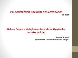 XXII CONFERÊNCIA NACIONAL DOS ADVOGADOS  RIO 2014