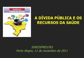 SINDISPREV/RS Porto Alegre, 11 de novembro de 2011