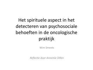 Het spirituele aspect in het detecteren van psychosociale behoeften in de oncologische praktijk