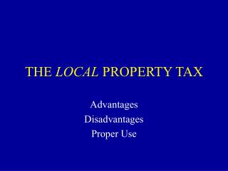 THE LOCAL PROPERTY TAX