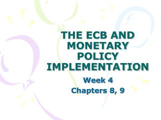 THE ECB AND MONETARY POLICY IMPLEMENTATION