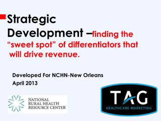 "Strategic  Development – finding the ""sweet spot"" of differentiators that   will drive revenue."