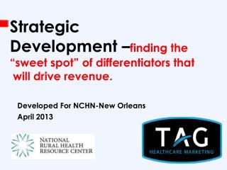 Strategic  Development � finding the �sweet spot� of differentiators that   will drive revenue.