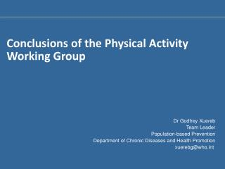 Conclusions of the Physical Activity Working Group