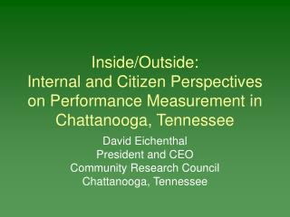 David Eichenthal President and CEO Community Research Council Chattanooga, Tennessee