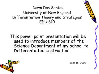 Dawn Dos Santos University of New England Differentiation Theory and Strategies EDU 610