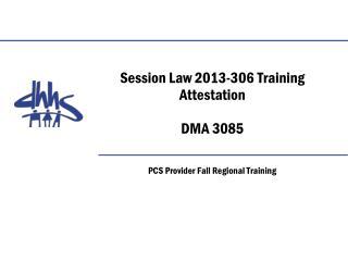 Session Law 2013-306 Training Attestation DMA 3085