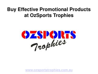 Buy Effective Promotional Products at OzSports Trophies