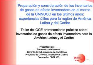 Taller del GCE entrenamiento pr ctico sobre inventarios de gases de efecto invernadero para la Am rica Latina y el Carib